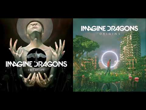I Bet My (Real) Life - Imagine Dragons vs Imagine Dragons (Mashup)