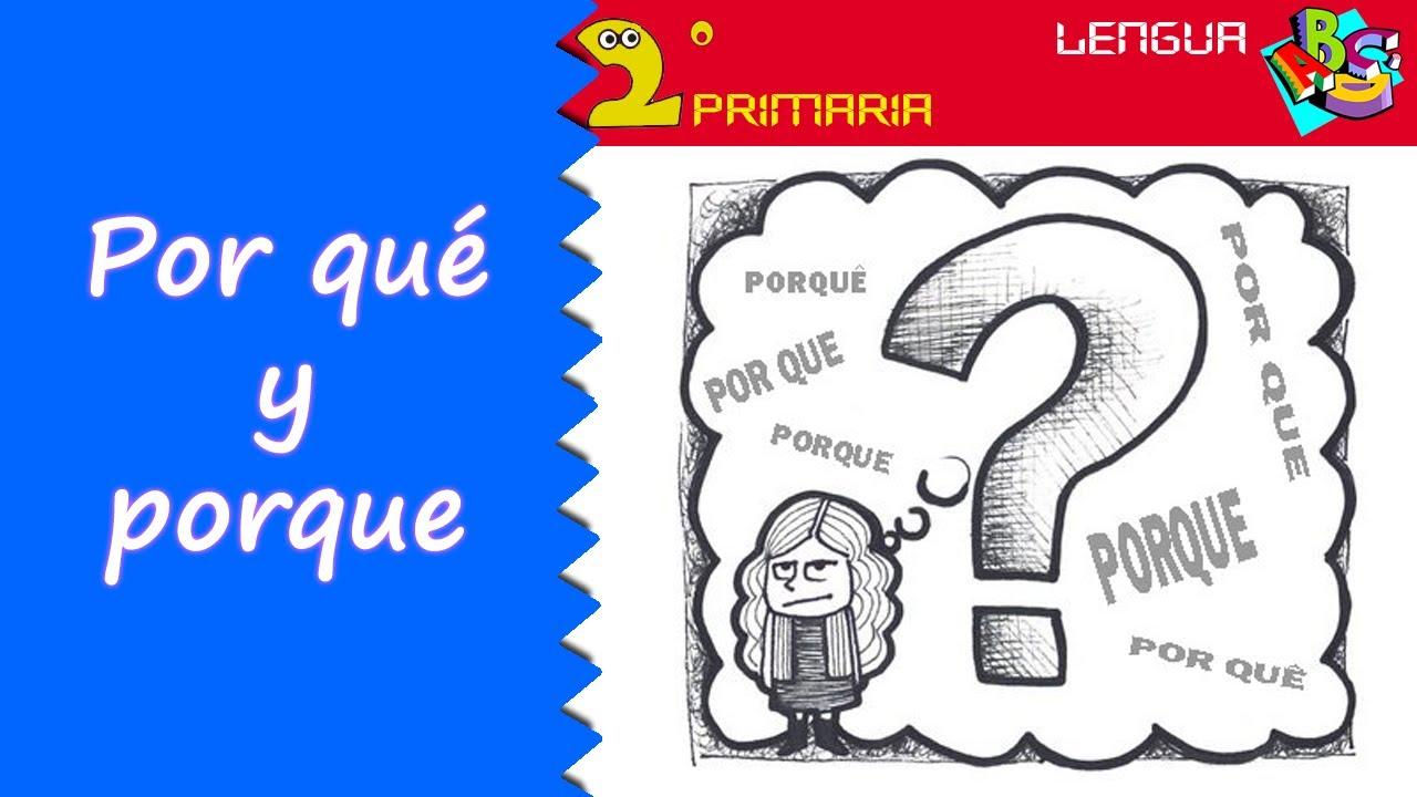 Lengua Castellana. 2º Primaria. Tema 10. Por qué y porque