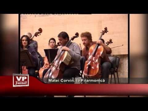 Matei Corvin, la Filarmonică