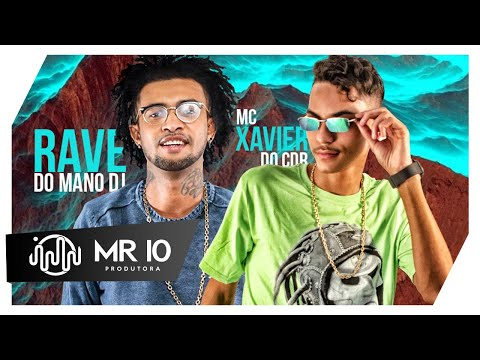 Rave do Mano DJ .Feat. MC Xavier do CDR (Mano DJ)