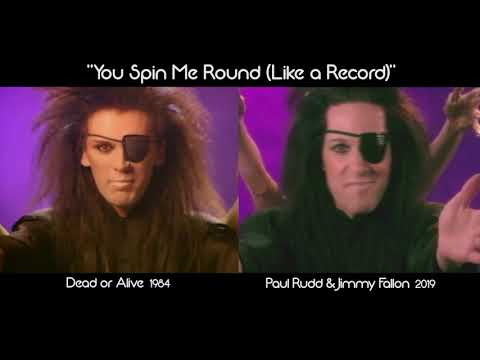 """You Spin Me Round (Like a Record)"" Dead or Alive versus Paul Rudd & Jimmy Fallon Comparison"
