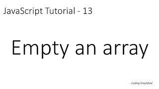 JavaScript Tutorial - 13:  Empty or Clear an array