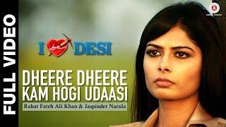 Dheere Dheere Kam Hogi Udaasi I Love Desi  Vedant Bali