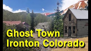 Ironton Colorado, Ghost Town - Deep in the Rocky Mountains