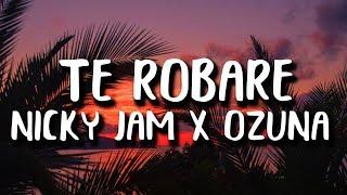 Nicky Jam, Ozuna   Te Robare (LetraLyrics)