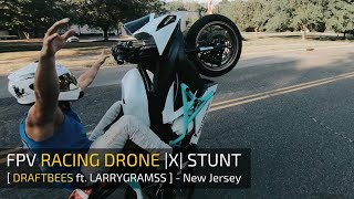 NO HAND Spectacular Stunt Riding Demo - FPV Racing Drone |X| STUNT - [ DraftBees ft. LarryGramss ]