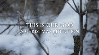 Deacon-structing Christmas: This is Our God