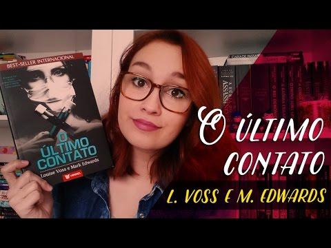 O Último Contato ( L. Voss e M. Edwards) | Resenhando Sonhos