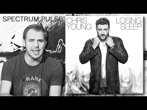 Chris Young – Losing Sleep – Album Review