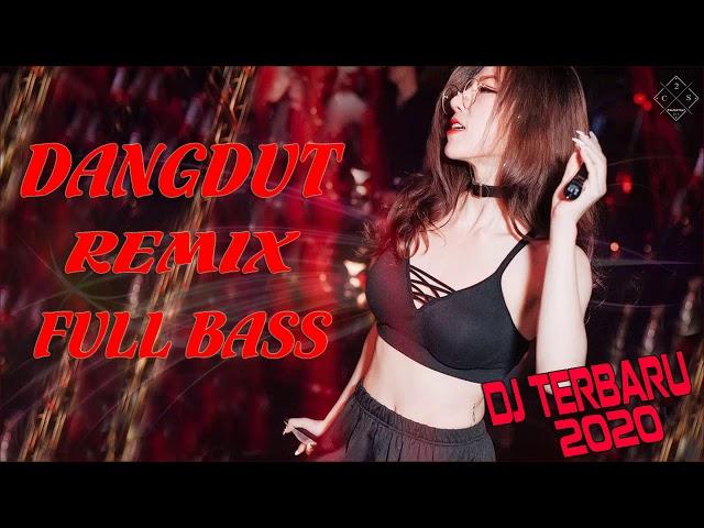 Dj Dangdut Remix - Dj Dangdut Full Bass Terpopuler 2020