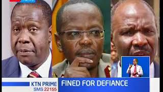 Judge George Odunga fines Fred Matiang'i, Gordon Kihalangwa and Joseph Boinnet Sh200,0000 each
