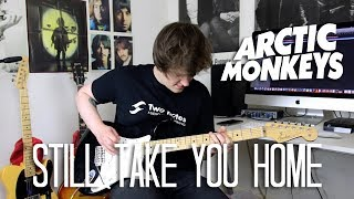 Still Take You Home - Arctic Monkeys Cover