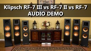 Klipsch RF-7 III vs RF-7 II vs RF-7 - Audio Demo Speaker Comparison