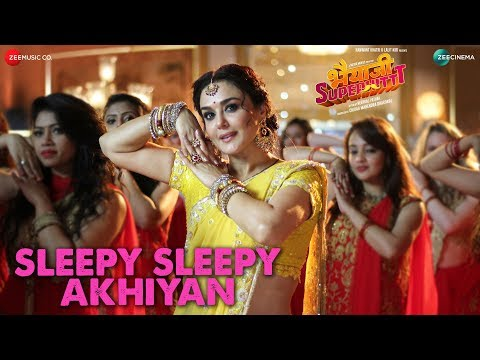 Sleepy Sleepy Akhiyan Bhaiaji Superhit Sunny Deol Amp Preity G Zinta Asees Amp Yasserjeet Gannguli