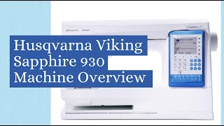 Viking Sapphire 930 Overview with Luke's Sewing Centers educator Brenda