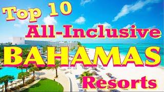 Top 10 All-Inclusive Bahamas Resorts