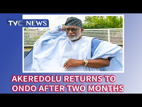 Akeredolu returns to Ondo after two months of absence