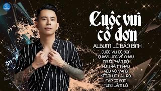 Album Cuộc Vui Cô Đơn - Lê Bảo Bình 2019 - Liên Khúc Nhạc Trẻ Hay Nhất 2019 của Lê Bảo Bình