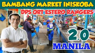 MANILA | GANITO PALA SA LOOB NG BAMBANG? ISKO-BAHIN NA YAN! | MAYOR ISKO | DPS QRT ESTERO RANGERS