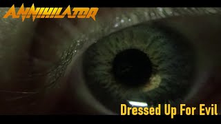 ANNIHILATOR - Dressed up for evil