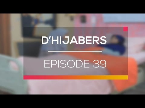 D'Hijabers - Episode 39
