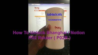 How To Unlock Shanghai Or Notion R02 Router ( P02B )
