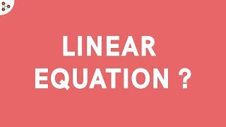 What is a Linear Equation in One Variable?