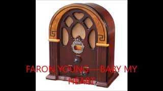 FARON YOUNG   BABY MY HEART