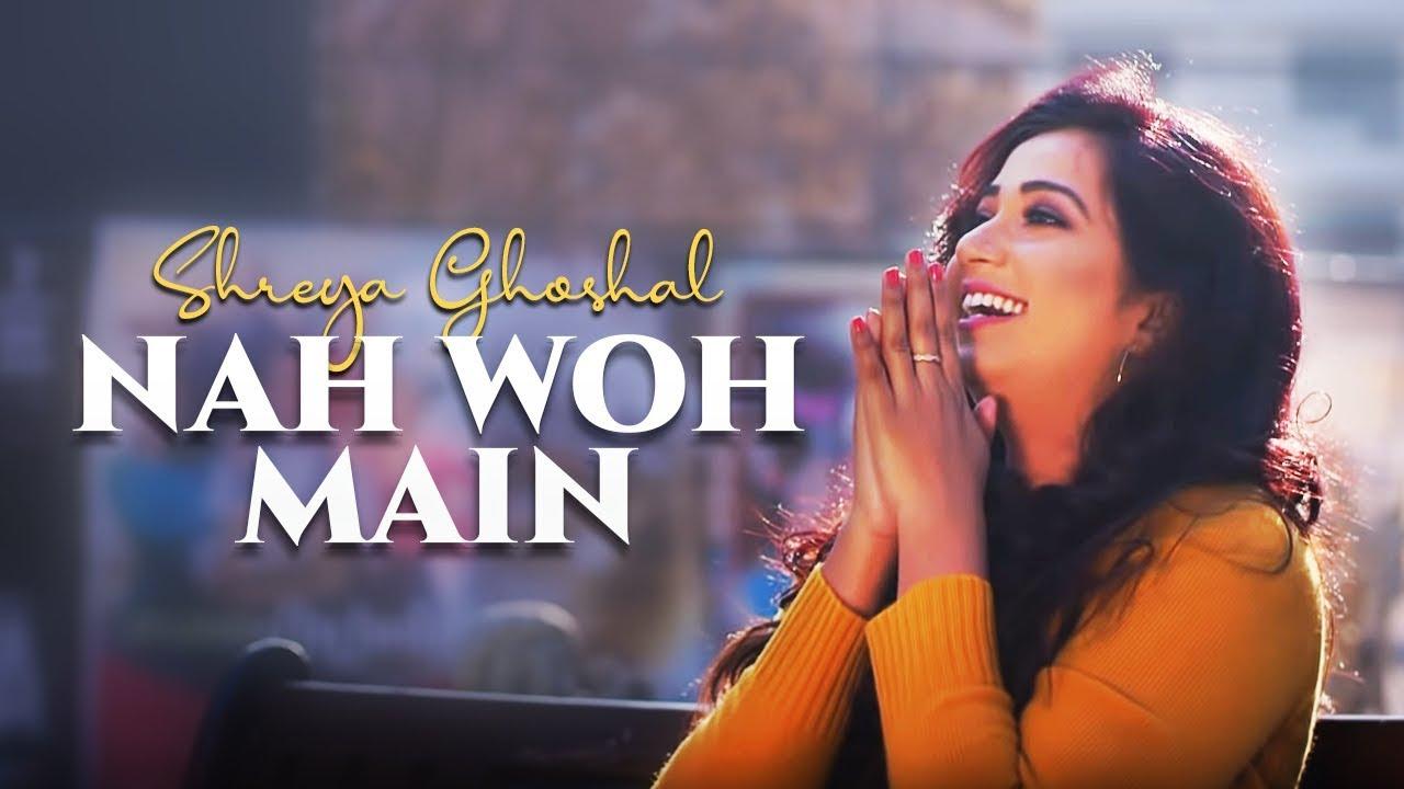 Nah Woh Main - Shreya Ghoshal - Lyrics