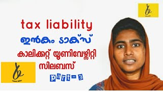 Tax liability in malayalam(മലയാളം)... calicut university 6th sem basis.. income tax... part-3