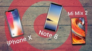 Сравниваем Apple iPhone X, Samsung Note 8 и Xiaomi Mi Mix 2