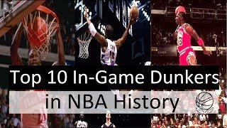 Top 10 In-Game Dunkers in NBA History
