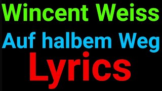 Wincent Weiss | Auf Halbem Weg | Lyrics