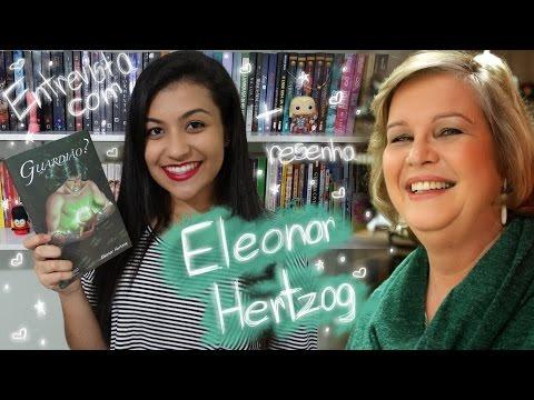 Entrevista com Eleonor Hertzog + Resenha de Guardia?o?