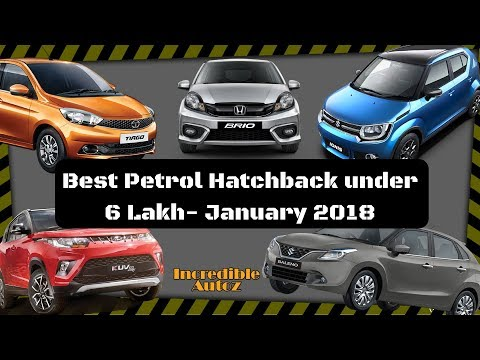 Top 5 Petrol Cars Under 6 Lakhs In India 2018 | Incredible Autoz
