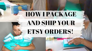 HOW I PACKAGE AND SHIP YOUR ETSY ORDERS! l NEW TO ETSY