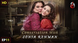 Sarwat Gilani | Conversation with Sonia Rehman | Episode 11 | Aaj Entertainment