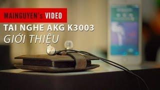 Giới thiệu tai nghe AKG K3003 - www.mainguyen.vn