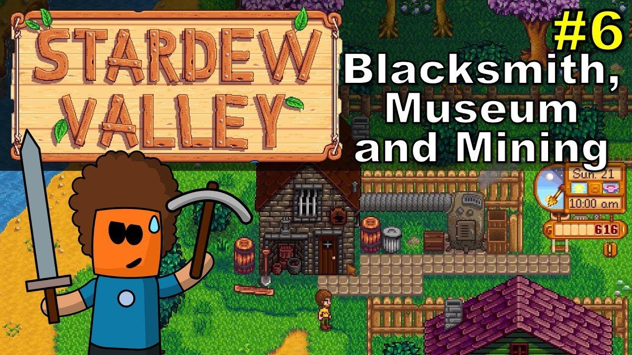 Stardew Valley #6 | Blacksmith, Museum and Mining