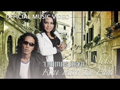 Thomas & Yelse - Kau Tetap Di Hati [Official Music Video HD]