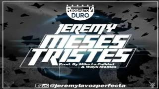 Meses Tristes - Jeremy La Voz Perfecta  Audio Oficial