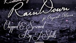 Kirko Bangz Ft August Alsina Rain Down (Chopped&Screwed)