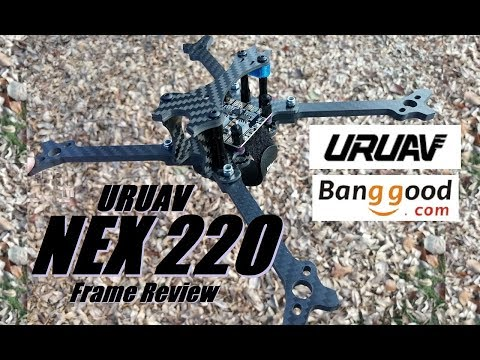 URUAV NEX220 Frame Review from Banggood