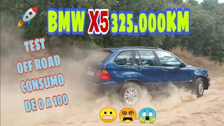 Test BMW X5 3.0d 325.000 Km SPILLS CONSUMPTION TEST 4x4 off road.