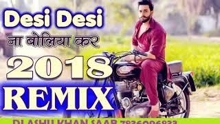 Desi Desi Na Bolya Kar Remix Raju Punjabi Vicky Kajla Song )
