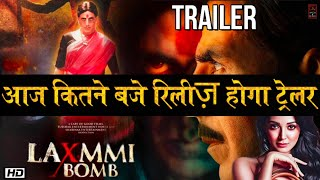 Laxmi Bomb ka Trailer Aaj kitane Baje Hoga Release Janiye #Akshay Kumar Kiara Advani Hindi Movie.