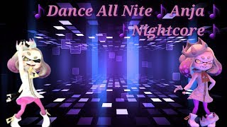 Dance All Nite [by Anja] - Nightcore (Lyrics)