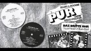 Das Dritte Ohr - Pur Blues & Boogie - 1977 - Driftin