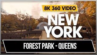 8K 360 VR Video Forest Park - Forest Hills New York Queens Manhattan 2018 USA NYC 4K