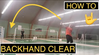 BADMINTON TECHNIQUE #43 - BACKHAND CLEAR, detailed TUTORIAL